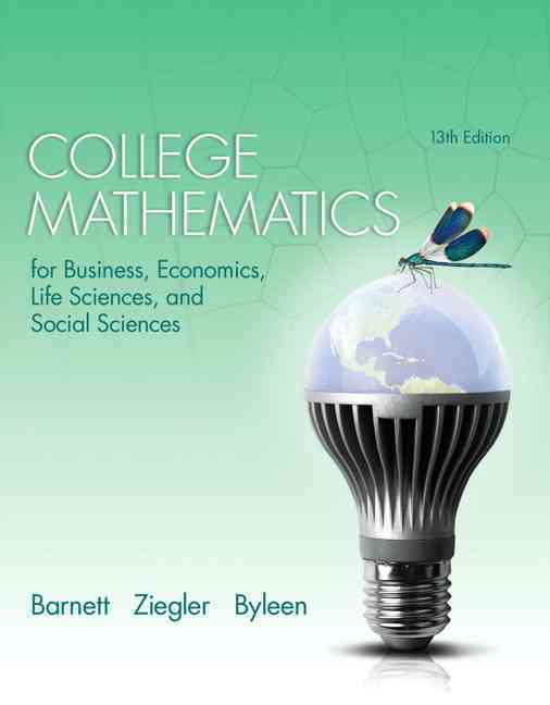 College Mathematics for Business, Economics, Life Sciences, and Social Sciences By Barnett, Raymond A./ Ziegler, Michael R./ Byleen, Karl E.